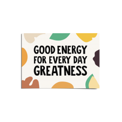 Good Energy for Everyday Greatness